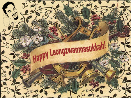 Happy Leongzwanmasukkah!